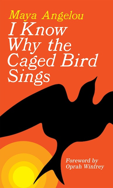 Maya Angelou I Know Why the Caged Bird Sings 1