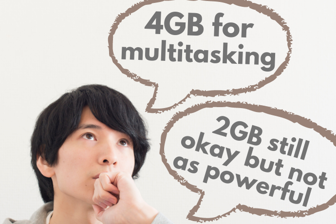 Select a 4GB Memory for Multitasking